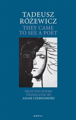 Tadeusz Rozewicz: They Came to See a Poet: Selected Poems