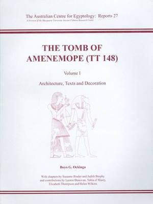 The Tomb of Amenemope at Thebes (TT 148): Architecture, Texts and Decoration: v. 1