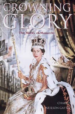 Crowning Glory: The Merits of Monarchy