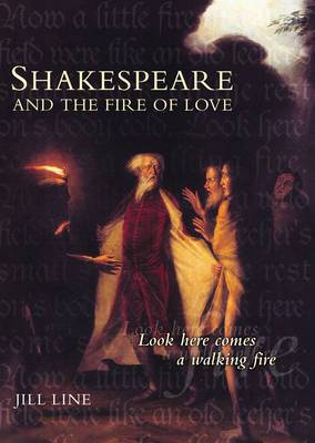 Shakespeare and the Fire of Love
