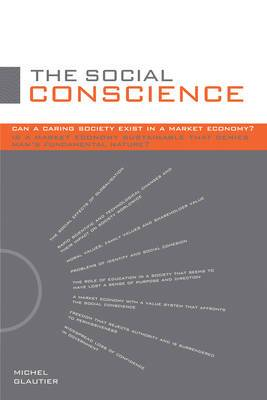 The Social Conscience: Can a Caring Society Exist in a Market Economy? Is a Market Economy Sustainable That Denies Man's Fundamental Nature?