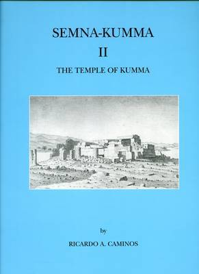 The New-Kingdom Temples of Semna and Kumma: Part 2: Priced as Two Part Set with 0-85698-096-X