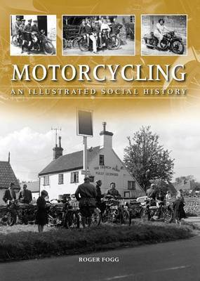 Motorcycling: An Illustrated Social History