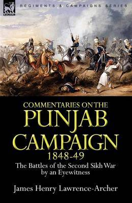 Commentaries on the Punjab Campaign, 1848-49: The Battles of the Second Sikh War by an Eyewitness