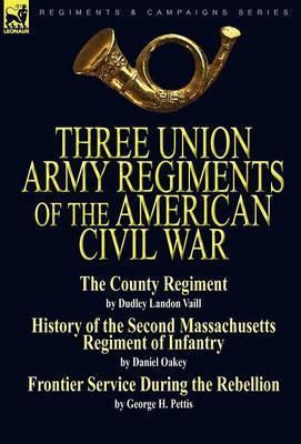 Three Union Army Regiments of the American Civil War