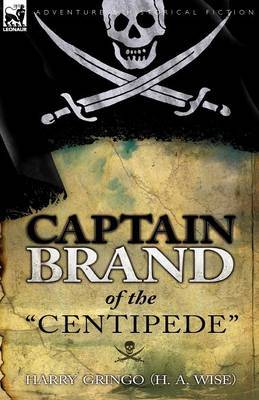 Captain Brand of the Centipede