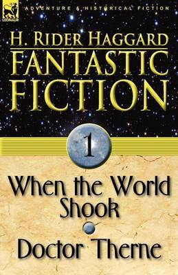 Fantastic Fiction: 1-When the World Shook & Doctor Therne