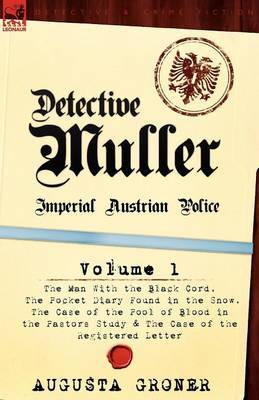 Detective Muller: Imperial Austrian Police-Volume 1-The Man with the Black Cord, the Pocket Diary Found in the Snow, the Case of the Poo