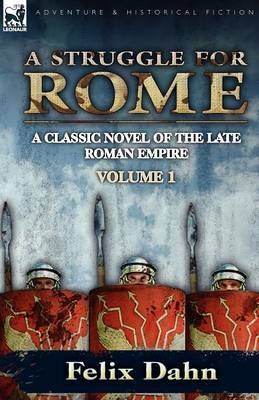 A Struggle for Rome: A Classic Novel of the Late Roman Empire-Volume 1