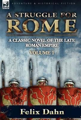 A Struggle for Rome: A Classic Novel of the Late Roman Empire-Volume 1