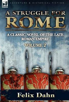 A Struggle for Rome: A Classic Novel of the Late Roman Empire-Volume 2