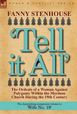 'Tell It All': The Ordeals of a Woman Against Polygamy Within the Mormon Church During the 19th Century