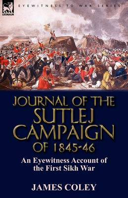 Journal of the Sutlej Campaign of 1845-6: An Eyewitness Account of the First Sikh War