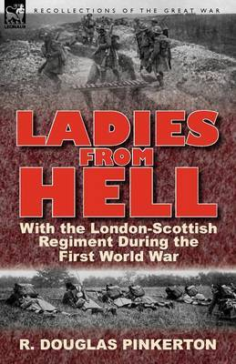 Ladies from Hell: With the London-Scottish Regiment During the First World War