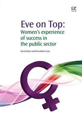 Eve on Top: Women and the Experience of Success in the Public Sector
