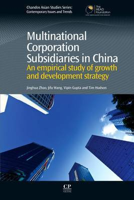 Multinational Corporation Subsidiaries in China: An Empirical Study of Growth and Development Strategy