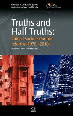 Truths and Half Truths: China's Socio-Economic Reforms (1978-2010)