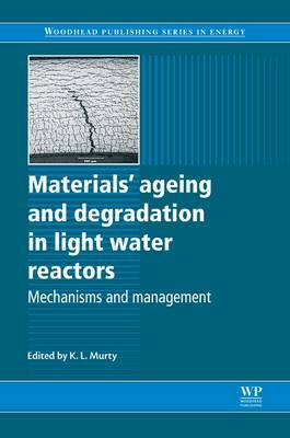 Materials Ageing and Degradation in Light Water Reactors: Mechanisms and Management