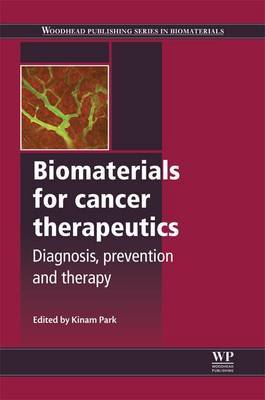Biomaterials for Cancer Therapeutics: Diagnosis, Prevention and Therapy