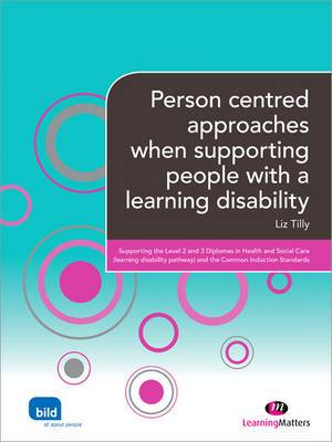 Person Centred Approaches When Supporting People with a Learning Disability