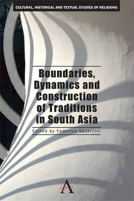 Boundaries, Dynamics and Construction of Traditions in South Asia