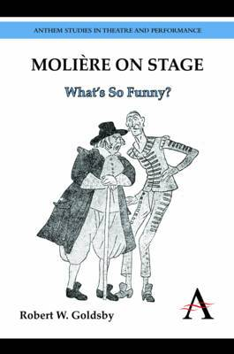 Moliere on Stage: What's So Funny?