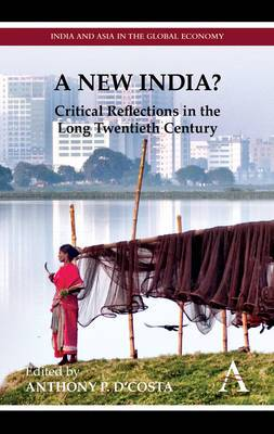 A New India?: Critical Reflections in the Long Twentieth Century