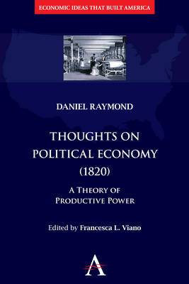 Thoughts on Political Economy (1820): A Theory of Productive Power
