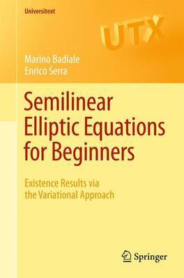 Semilinear Elliptic Equations for Beginners: Existence Results Via the Variational Approach