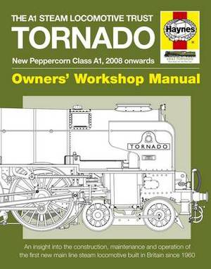 The A1 Steam Locomotive Trust Tornado: Owners' Workshop Manual