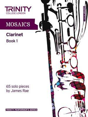 Mosaics for Clarinet: Book 1: Initial-Grade 5