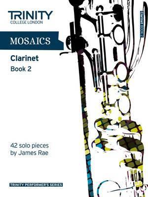 Mosaics for Clarinet: Book 2 : Grades 6-8