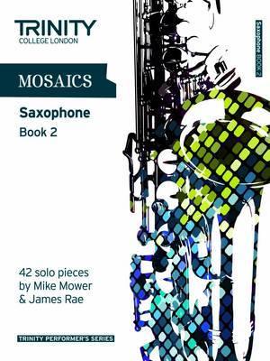 Mosaics for Saxophone: Book 2 : Grades 6-8