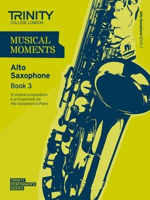 Musical Moments Alto Saxophone: Book 3
