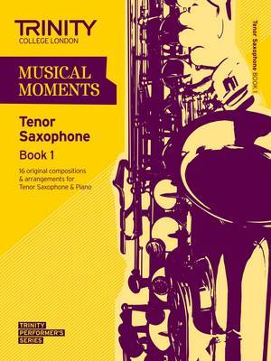 Musical Moments Tenor Saxophone: Book 1