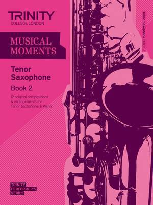 Musical Moments Tenor Saxophone: Book 2