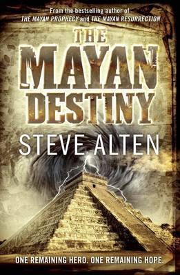 The Mayan Destiny: Book Three of The Mayan Trilogy