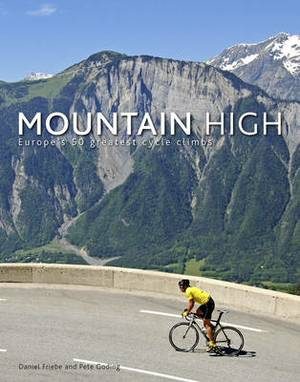 Mountain High: Europe's 50 Greatest Cycle Climbs