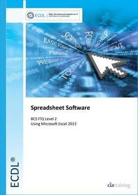 ECDL Spreadsheet Software Using Excel 2013 (BCS ITQ Level 2)
