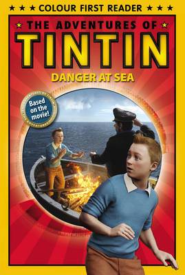 The Adventures of Tintin: Danger at Sea: Colour First Reader