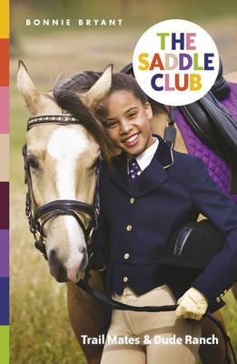 The Saddle Club: Trail Mates & Dude Ranch
