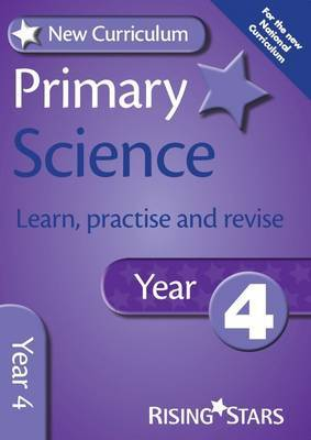New Curriculum Primary Science Learn, Practise and Revise Year 4
