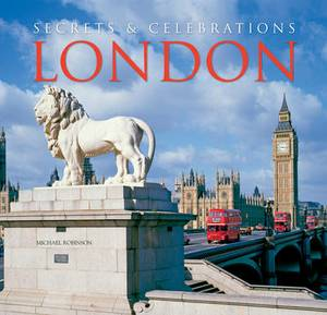 London: Secrets & Celebrations