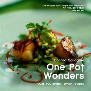 One Pot Wonders: Over 100 Simple, Stylish Recipes