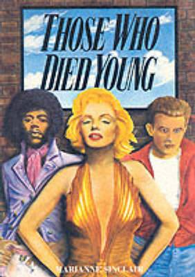 Those Who Died Young: Cult Heroes of the Twentieth Century