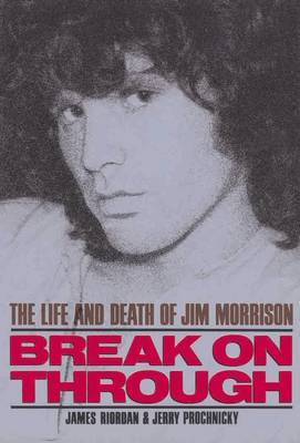 Break on Through: Life and Death of Jim Morrison