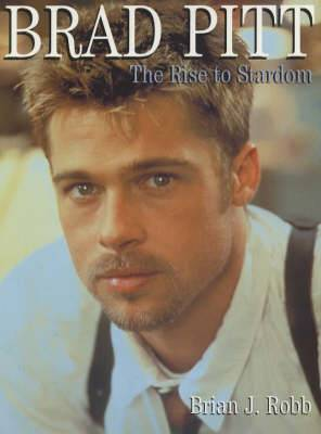 Brad Pitt: The Rise to Stardom