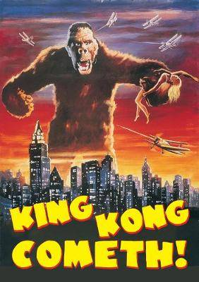 King Kong Cometh: The Evolution of the Great Ape