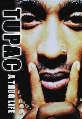 Tupac: A Thug's Life