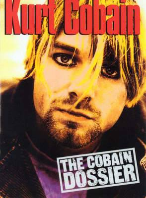 The Cobain Dossier: The Cobain Dossier